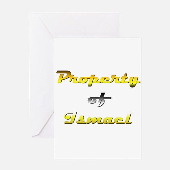 Property Of Ismael Male Greeting Card