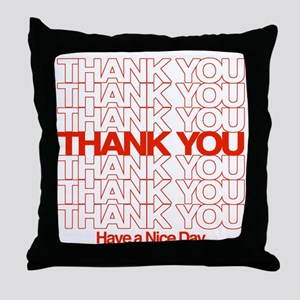 Thank You Have A Nice Day Throw Pillow