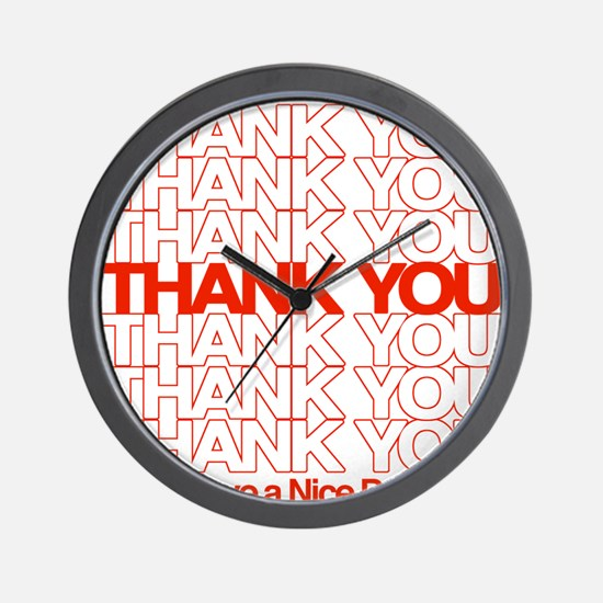 Thank You Have A Nice Day Wall Clock
