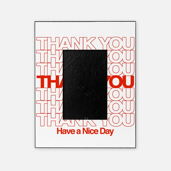 Thank You Have A Nice Day Picture Frame