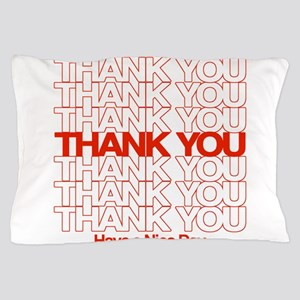 Thank You Have A Nice Day Pillow Case