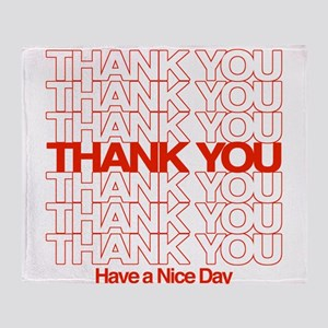 Thank You Have A Nice Day Throw Blanket