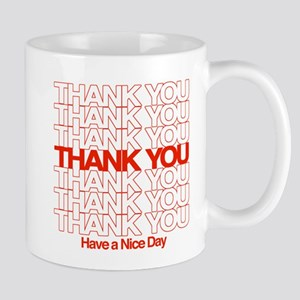 Thank You Have A Nice Day Mugs