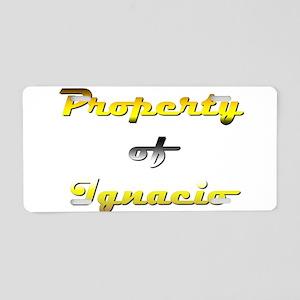 Property Of Ignacio Male Aluminum License Plate