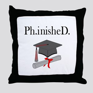 Ph.inisheD. Throw Pillow