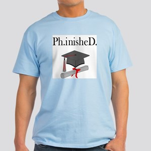 Ph.inisheD. Light T-Shirt