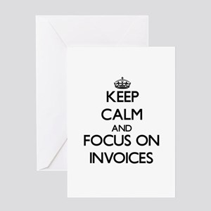 Keep Calm and focus on Invoices Greeting Cards