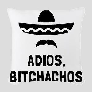 Adios Bitchachos Woven Throw Pillow