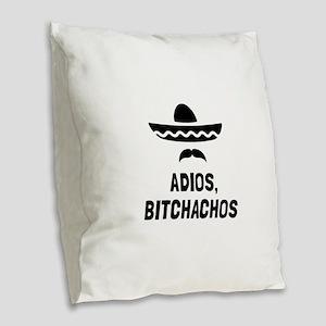 Adios Bitchachos Burlap Throw Pillow