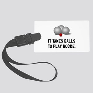 Balls To Play Bocce Luggage Tag