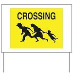 Crossing Border Yard Sign