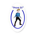 Prove It Oval Car Magnet