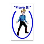Prove It Rectangle Car Magnet