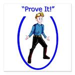"Prove It Square Car Magnet 3"" X 3"""