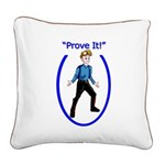 Prove It Square Canvas Pillow