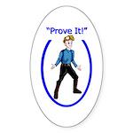 Prove It Sticker (Oval)