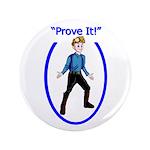 """Prove It 3.5"""" Button"""