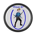 Prove It Large Wall Clock