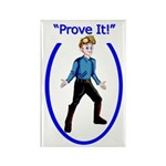 Prove It Rectangle Magnet Magnets