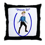 Prove It Throw Pillow