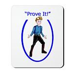 Prove It Mousepad