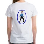 Prove It Women's T-Shirt