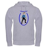 Prove It Hooded Sweatshirt