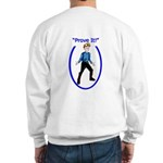Prove It Sweatshirt