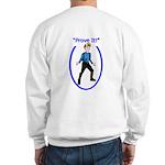 Prove It Sweatshirt