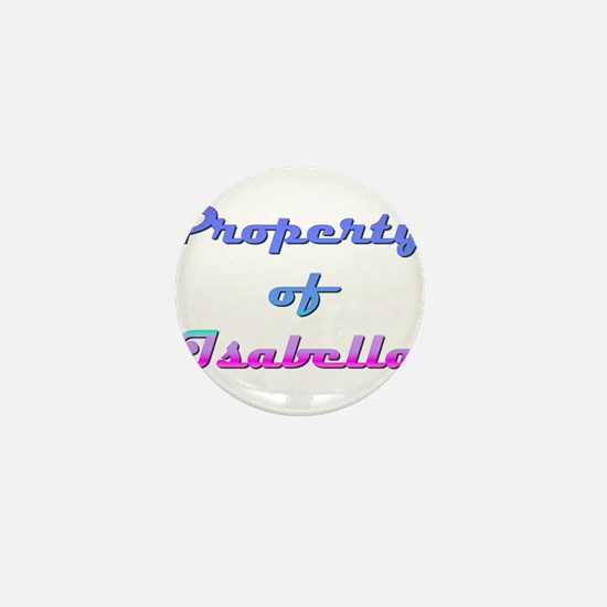 Property Of Isabella Female Mini Button