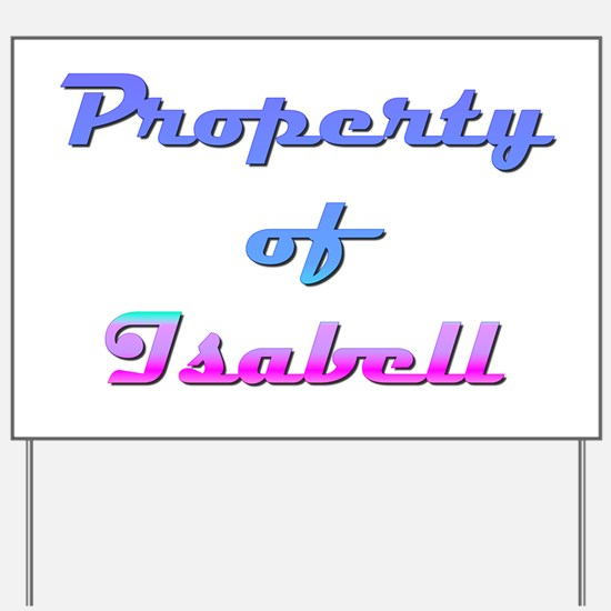 Property Of Isabell Female Yard Sign