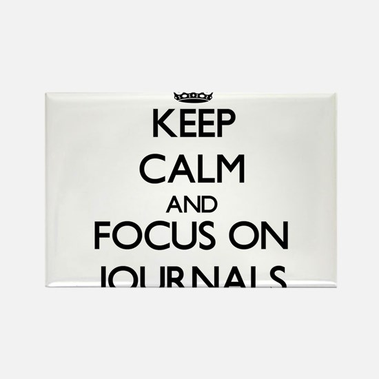 Keep Calm and focus on Journals Magnets