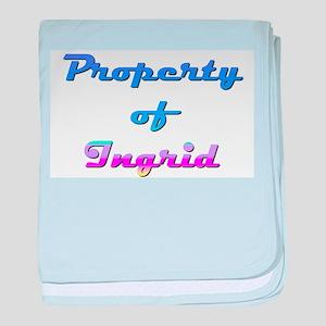 Property Of Ingrid Female baby blanket