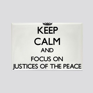 Keep Calm and focus on Justices Of The Peace Magne