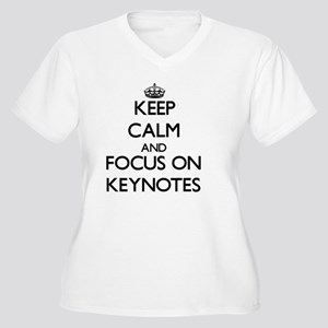 Keep Calm and focus on Keynotes Plus Size T-Shirt
