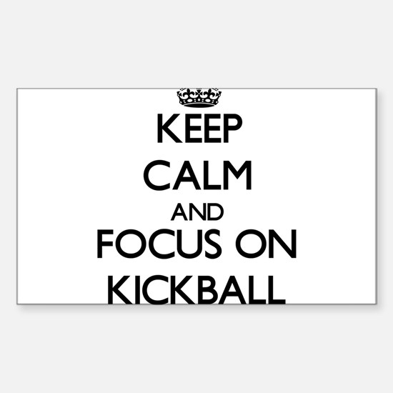 Keep Calm and focus on Kickball Decal