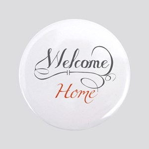 """Welcome Home 3.5"""" Button"""