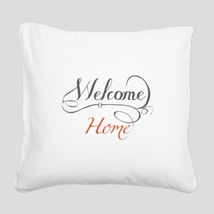 Welcome Home Square Canvas Pillow