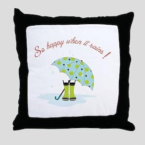 So Happy When It Rains! Throw Pillow