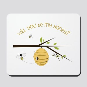 Will You Be My Honey? Mousepad