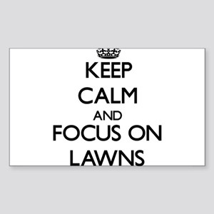 Keep Calm and focus on Lawns Sticker