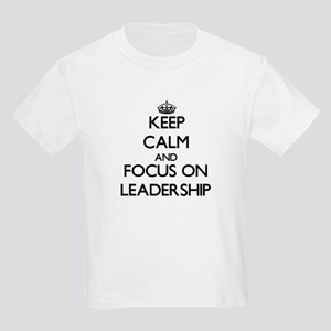 Keep Calm and focus on Leadership T-Shirt