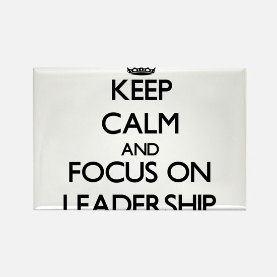 Keep Calm and focus on Leadership Magnets