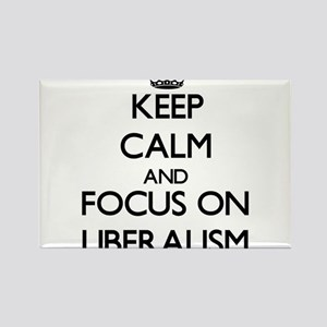 Keep Calm and focus on Liberalism Magnets