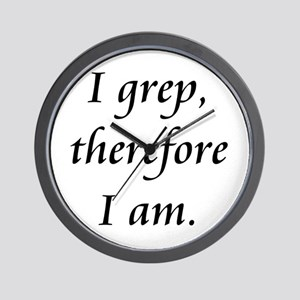 I grep therefore I am Wall Clock