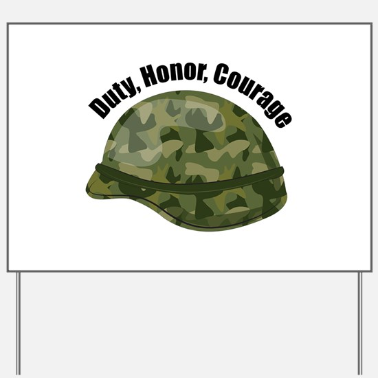 Duty Honor Courage Yard Sign
