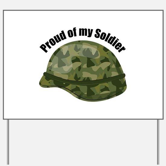 Proud Of My Soldier Yard Sign