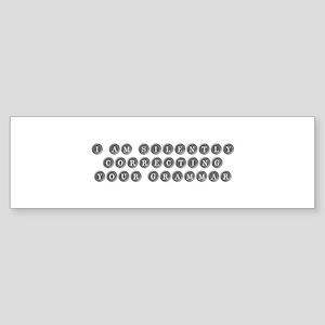 silently correcting grammar-type gray Bumper Stick