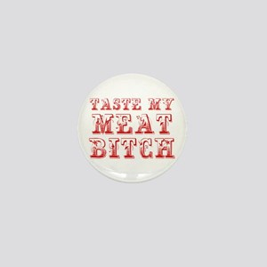 taste my meat bitch-max-red Mini Button