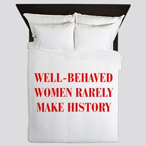 Well behaved women rarely make history-BOD-RED Que